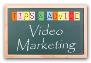 tips and advice on video marketing