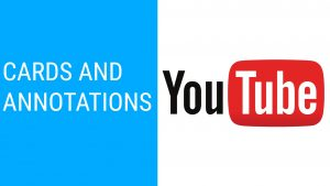YouTube Cards and Annotations